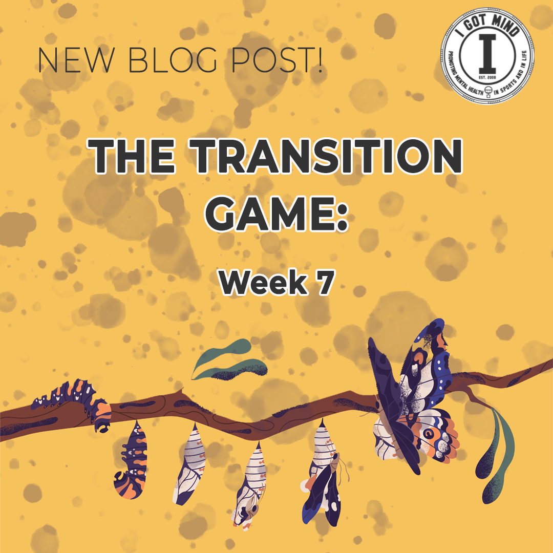 The Transition Game – Week 7
